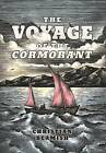 The Voyage of the Cormorant by Christian Beamish (Hardback, 2012)