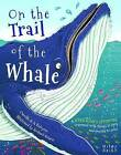 Super Search Adventure on the Trail of the Whale by Camilla De la Bedoyere (Paperback, 2016)