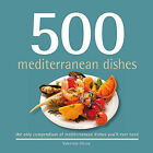 500 Mediterranean Dishes: The Only Compendium of Mediterranean Dishes You'll Ever Need by Valentina Sforza (Hardback, 2011)