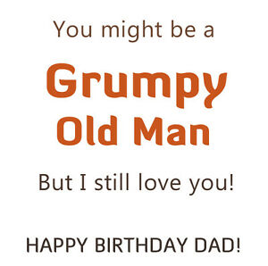 birthday card for dad grumpy old man funny humerous greeting card