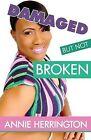 Damaged But Not Broken by Annie Herrington (Paperback / softback, 2011)