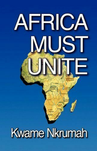 Africa Must Unite Nkrumah  Kwame