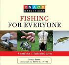 Knack Fishing for Everyone: A Complete Illustrated Guide by Scott Bowen (Paperback, 2009)