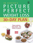 Dr. Shapiro's Picture Perfect Weight Loss 30 Day Plan: The Visual Programme for Permanent Weight Loss: Change the Eating Habits of a Lifetime in Just 30 Days by Howard M. Shapiro (Paperback, 2005)