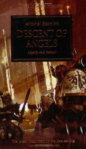 1 of 1 - Descent of Angels (The Horus Heresy) by Scanlon, Mitchel 1844165086 The Cheap