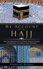 My Account of the Hajj: The Pilgrimage of a White Anglo-Saxon Australian to Mecca and Medina by Nicholas Hughes (Hardback, 2013)