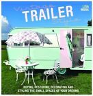 Vintage Trailer Style: Buying, Restoring, Decorating & Styling the Small Place of Your Dreams by Lisa Mora (Paperback, 2014)