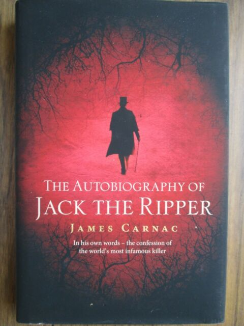 The Autobiography of Jack the Ripper by James Carnac (Hardback, 2012)