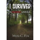 I Survived 9781453590898 by Myra C Fox Paperback