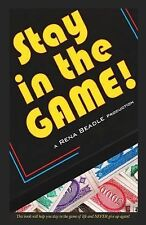 Stay in the Game : This Book Will Help You Stay in the Game of Life and NEVER...