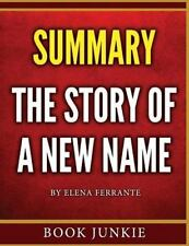 The Story of a New Name : Neapolitan Novels, Book Two - Summary by Book...