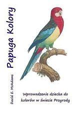 Papuga Kolory : Wprowadzenie Dziecka Do Kolorow W Swiecie Przyrody by David...