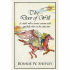 The Door of Will 9781449000448 by Bonnie W. Shipley Paperback