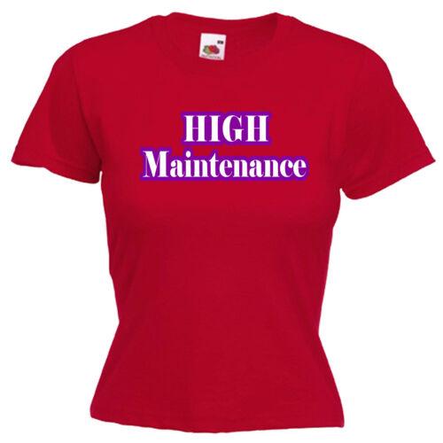 High Maintenance Ladies Womens Lady Fit T Shirt