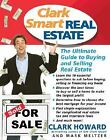 Clark Smart Real Estate : The Ultimate Guide to Buying and Selling Real Estate by Mark Meltzer and Clark Howard (2007, Paperback)