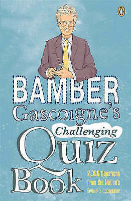 1 of 1 - Bamber Gascoigne's Challenging Quiz Book by Bamber Gascoigne (Paperback, 2007)