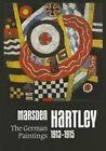 Marsden Hartley: The German Paintings 1913-1915 by Ilene Susan Fort, Udo Kittelmann, Bruce Robertson (Hardback, 2014)