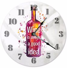 "10.5"" WINE IS ALWAYS A GOOD IDEA CLOCK Large 10.5"" Wall Clock Home Décor - 3162"