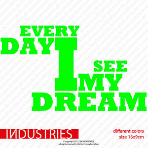 Every Day I See My Dream Car Sticker Aufkleber Auto 16x9