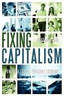 Fixing Capitalism: Toward a Stable, Efficient Economy by Jonathan A Carr (Paperback / softback, 2011)