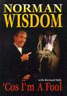 Cos I'm a Fool: Norman Wisdom Story by Norman Wisdom, Bernard Bale (Hardback, 1996)