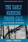 The Early Morning Phonecall: Somali Refugees' Remittances by Anna Lindley (Hardback, 2010)