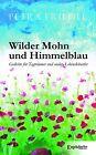 Wilder Mohn und Himmelblau von Petra Friedel (2012, Taschenbuch)