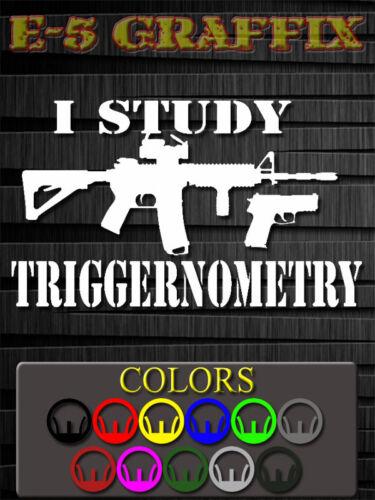 I Study Triggernometry 02 Vinyl decal **D