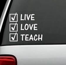 LIVE LOVE TEACH STICKER VINYL DECAL for CAR SUV WINDOW or CHALK BOARD or LAPTOP
