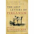 The Lost Letters of Pergamum: a Story from the New Testament World by Bruce W. Longenecker, Ben Witherington (Paperback, 2002)