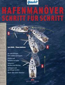 Hafenmanöver Schritt für Schritt Manöver Steuerung Segelschiffe Motorboot Buch Sachbücher