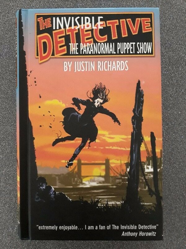 The Invisible Detective: The Paranormal Puppet Show - Justin Richards - The Invisible Detective #1.