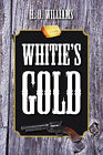 Whitie's Gold by H D Williams (Paperback / softback, 2008)