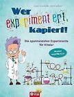 Wer experimentiert, kapiert! von Kerstin Landwehr und Martina Rüter (2013, Gebundene Ausgabe)