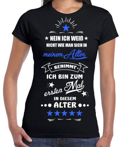 Fun Shirt Nein ich weiß nicht wie man sich in meinem Alter benimmt Humor Spruch
