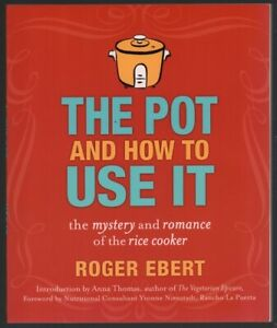Roger-Ebert-The-Pot-and-How-to-Use-It-The-Mystery-of-the-Rice-Cooker-SIGNED