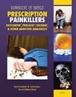 Prescription Painkillers: Oxycontin, Percocet, Vicodin, & Other Addictive Analgesics by Rosa Waters (Hardback, 2014)