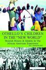 Othello's Children in The World 9780759686151 Paperback