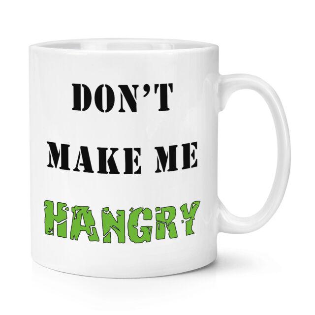 Dont Make Me Hangry 10oz Mug Cup Funny Quote Hungry Angry Joke Ebay