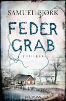 Federgrab von Samuel Bjørk (2016, Taschenbuch)