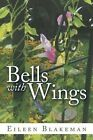 Bells with Wings by Eileen Blakeman (Paperback / softback, 2014)