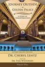 Journey Outside the Golden Palace; A Story of Transformation by Dr Cheryl A Lentz (Paperback / softback, 2010)