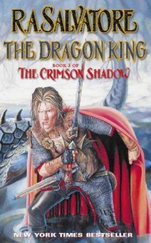 Crimson Shadow: The Dragon King Bk  3 by R  A  Salvatore