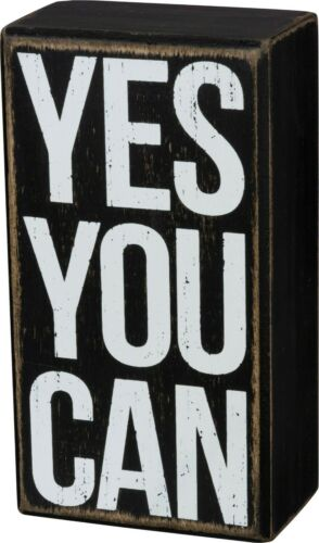 Yes You Can Primitives by Kathy Wood Box Inspirational Sign ~ 5.5 inch x 3 in