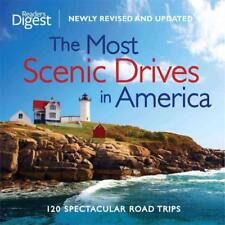 The Most Scenic Drives in America : 120 Spectacular Road Trips by Gram Jackson and Reader's Digest Editors (2012, Hardcover, Revised, New Edition)