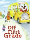 Off to First Grade by Louise Borden (Other book format, 2008)