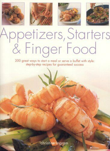 Appetizers, Starters and Finger Food,Christine Ingram