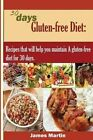 30 Days Gluten-Free Diet: Recipes That Will Help You Maintain a Gluten-Free Diet for 30 Days. by Professor James Martin (Paperback / softback, 2015)