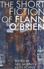Short Fiction of Flann O'Brien by Flann O'Brien (Paperback, 2013)