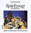 Spielzeug, ein Kindertraum von Torkild Hinrichsen (1996, Gebundene Ausgabe)